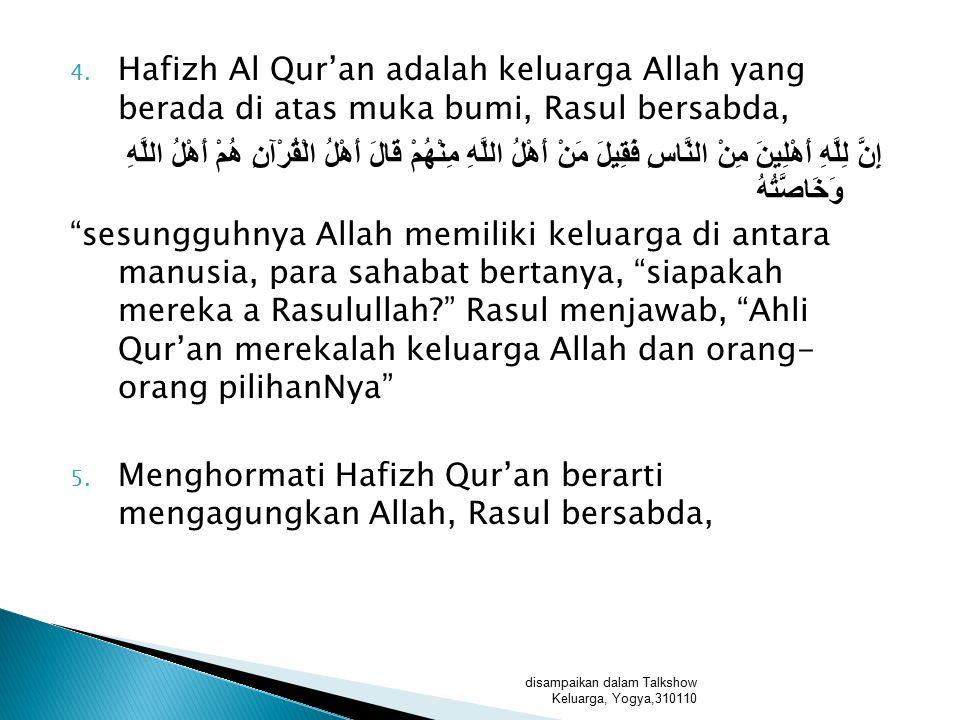 Menghormati Hafizh Qur'an berarti mengagungkan Allah, Rasul bersabda,