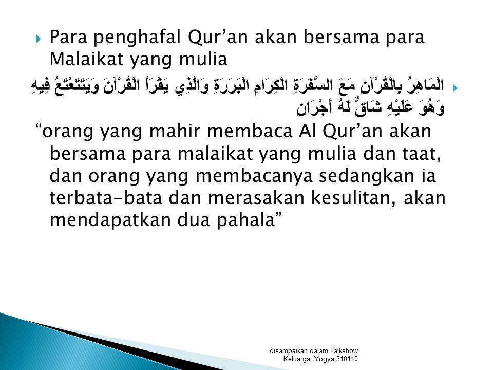 Para penghafal Qur'an akan bersama para Malaikat yang mulia