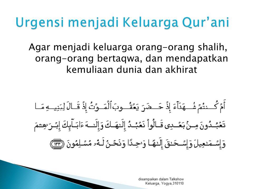 Urgensi menjadi Keluarga Qur'ani