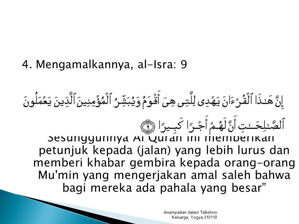 4. Mengamalkannya, al-Isra: 9