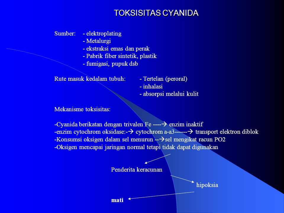 TOKSISITAS CYANIDA Sumber: - elektroplating - Metalurgi