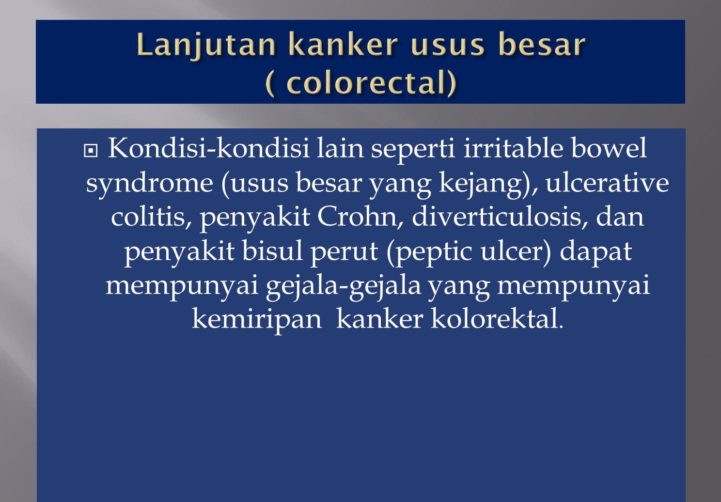 Lanjutan kanker usus besar ( colorectal)