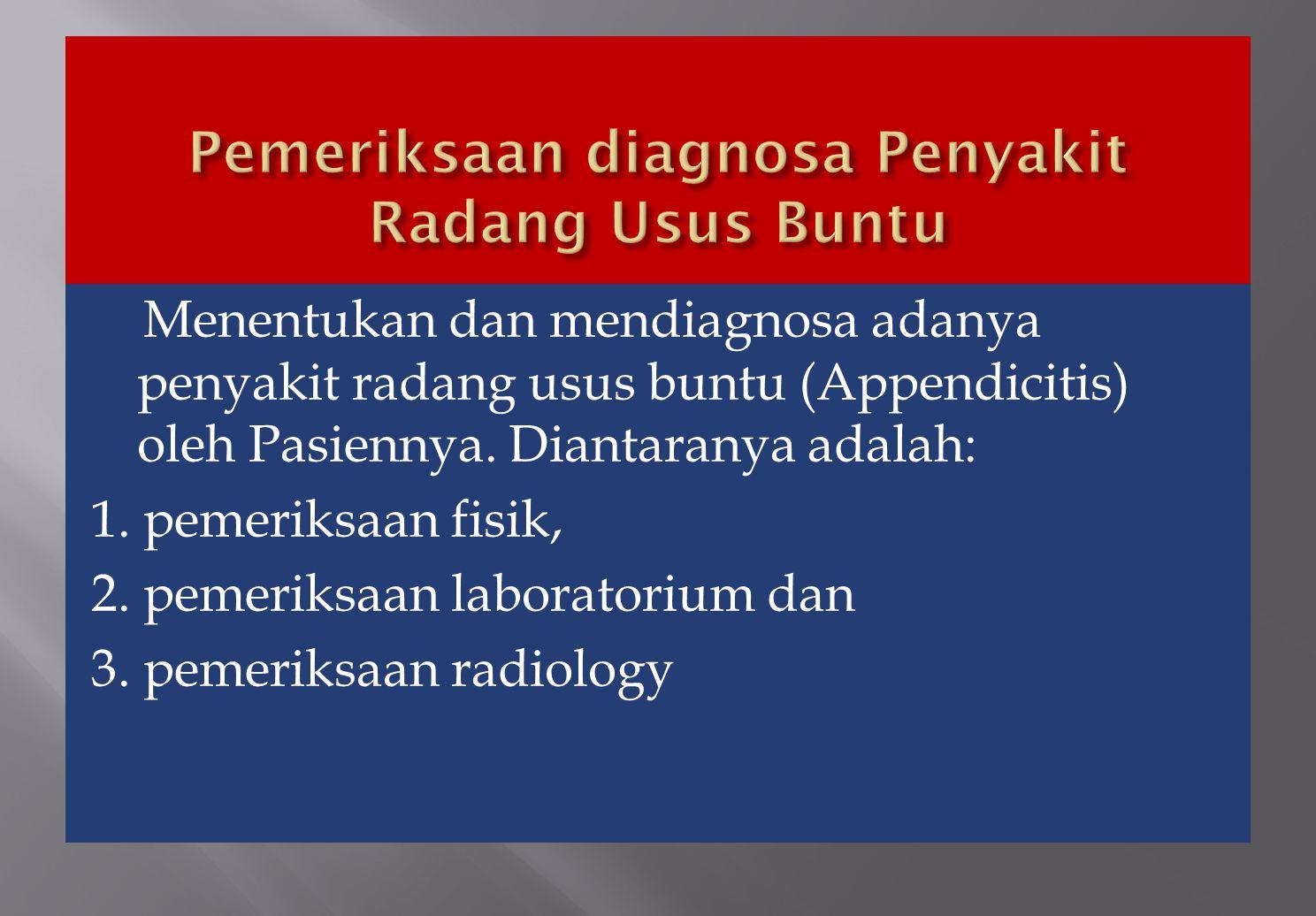 Pemeriksaan diagnosa Penyakit Radang Usus Buntu