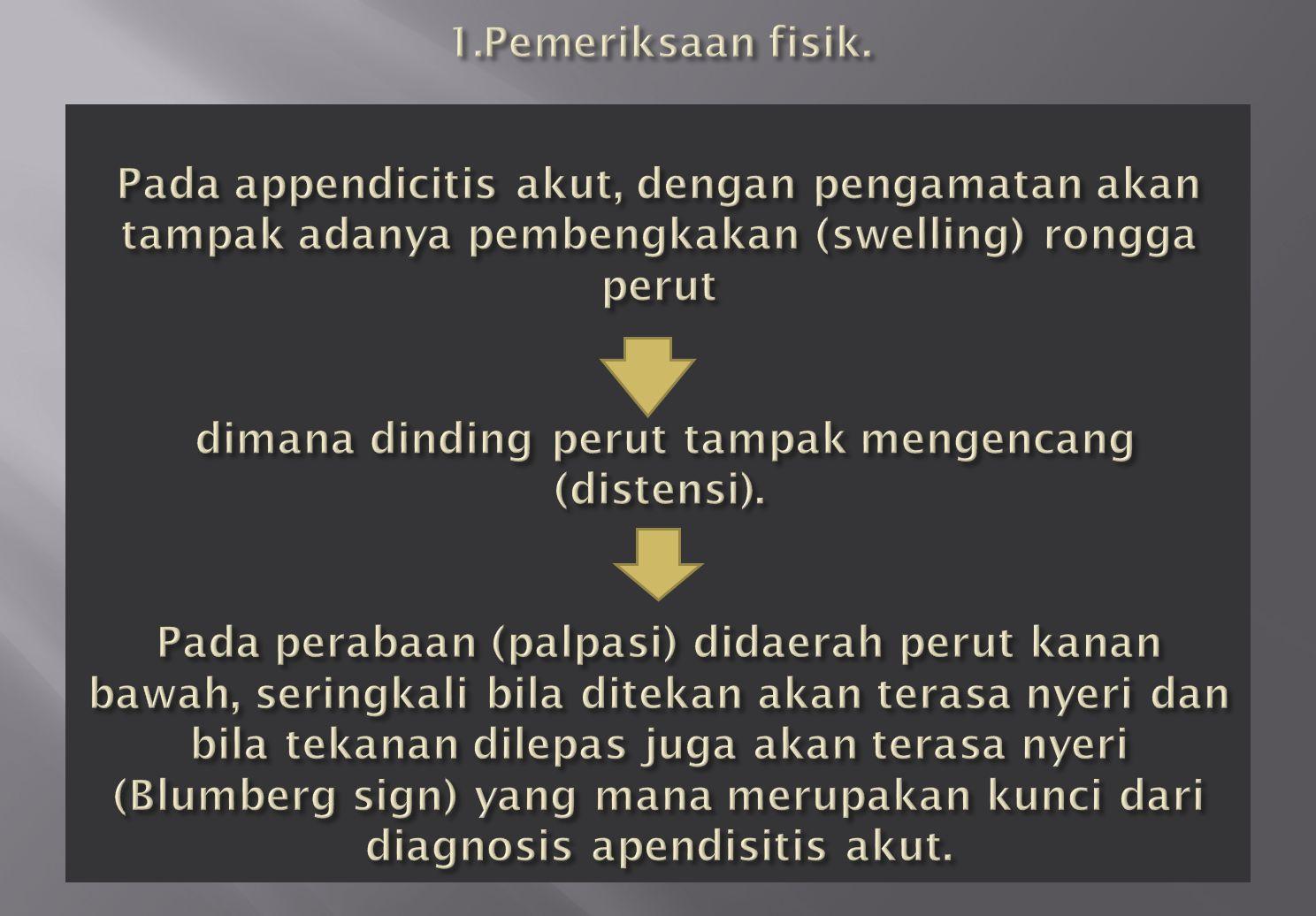 1.Pemeriksaan fisik.