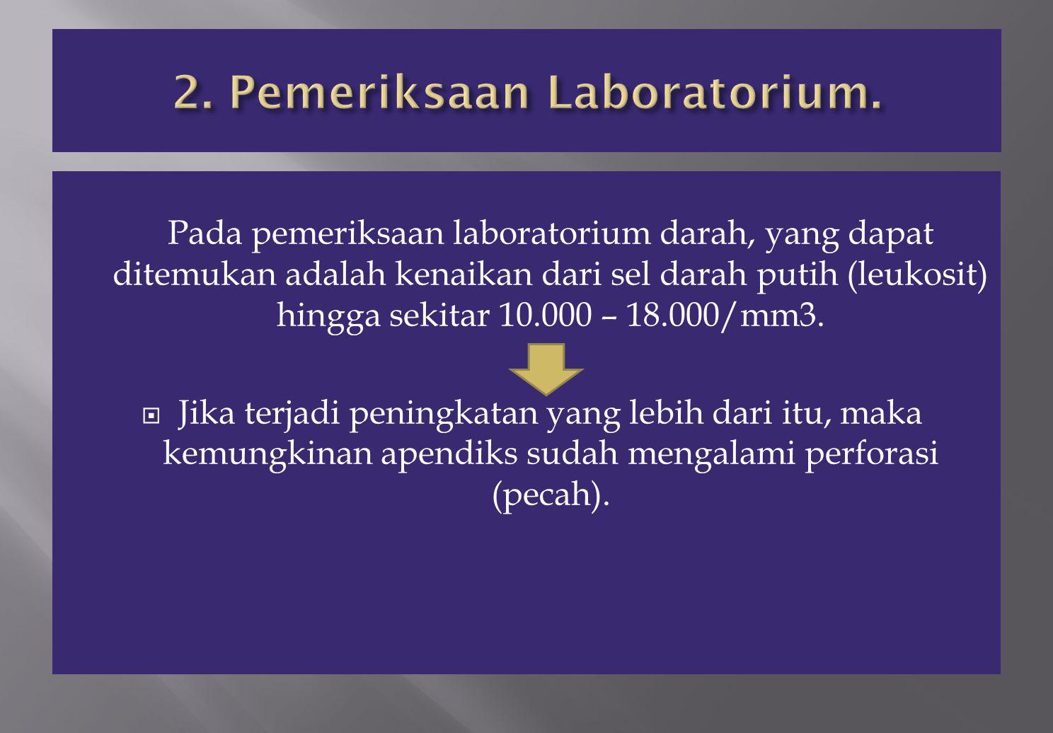 2. Pemeriksaan Laboratorium.
