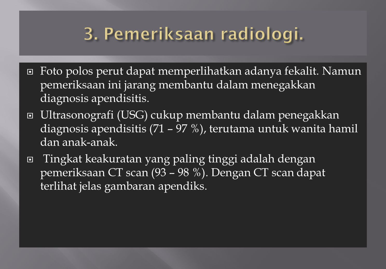 3. Pemeriksaan radiologi.
