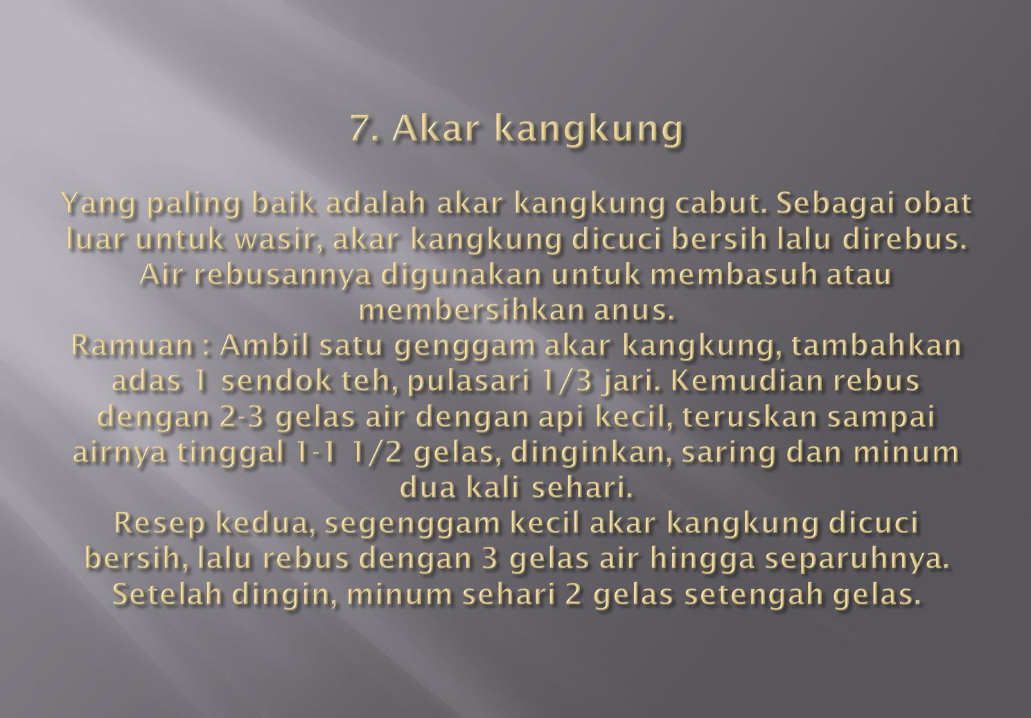 7. Akar kangkung Yang paling baik adalah akar kangkung cabut