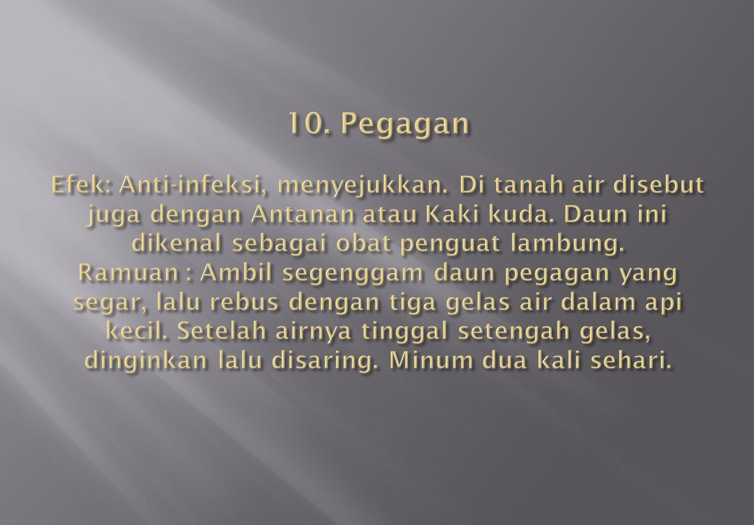 10. Pegagan Efek: Anti-infeksi, menyejukkan