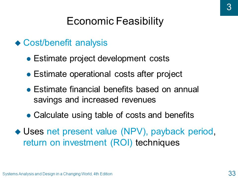 Economic Feasibility Cost/benefit analysis