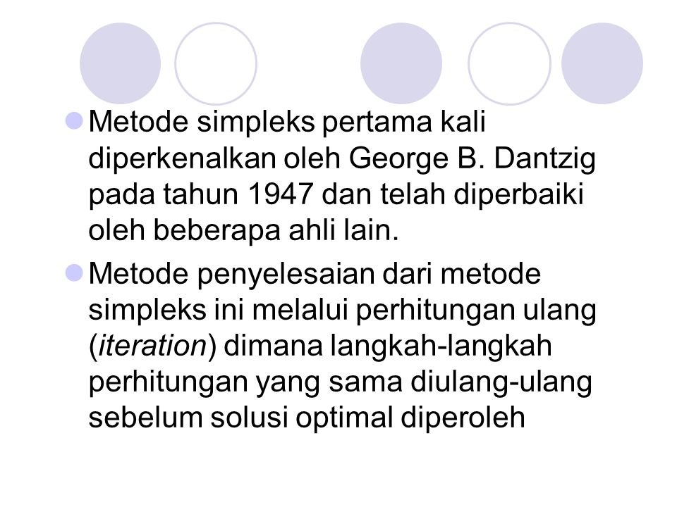 Metode simpleks pertama kali diperkenalkan oleh George B