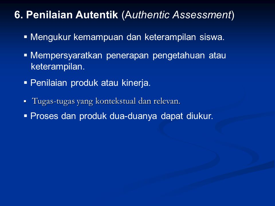6. Penilaian Autentik (Authentic Assessment)