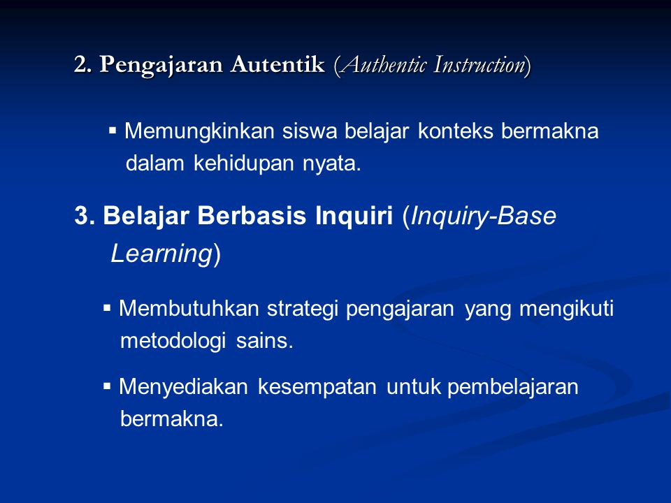 2. Pengajaran Autentik (Authentic Instruction)