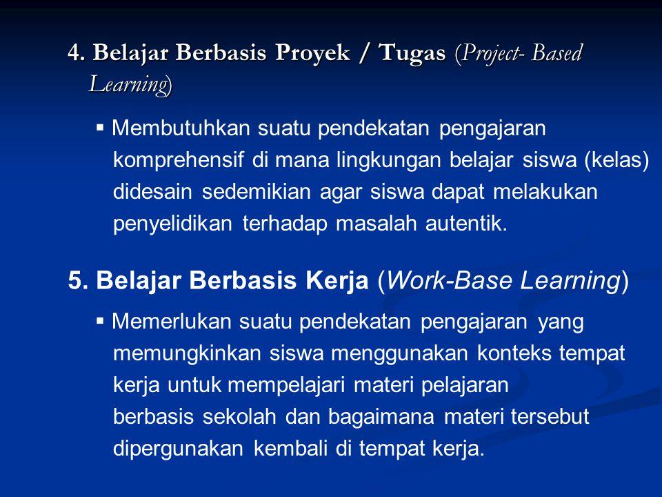 4. Belajar Berbasis Proyek / Tugas (Project- Based Learning)