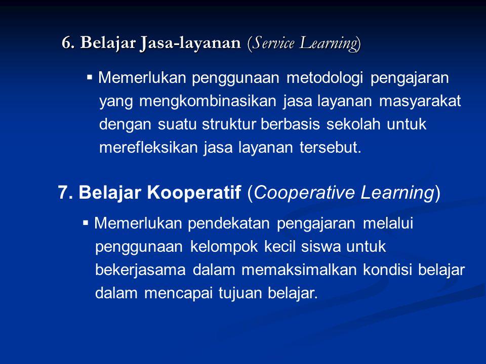 6. Belajar Jasa-layanan (Service Learning)