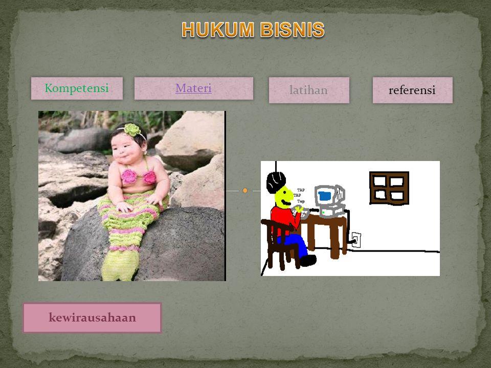 HUKUM BISNIS Kompetensi Materi latihan referensi kewirausahaan