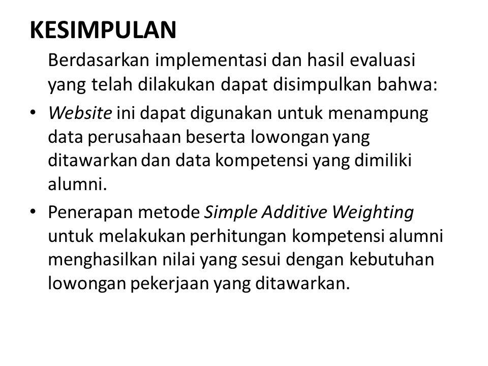 KESIMPULAN Berdasarkan implementasi dan hasil evaluasi yang telah dilakukan dapat disimpulkan bahwa: