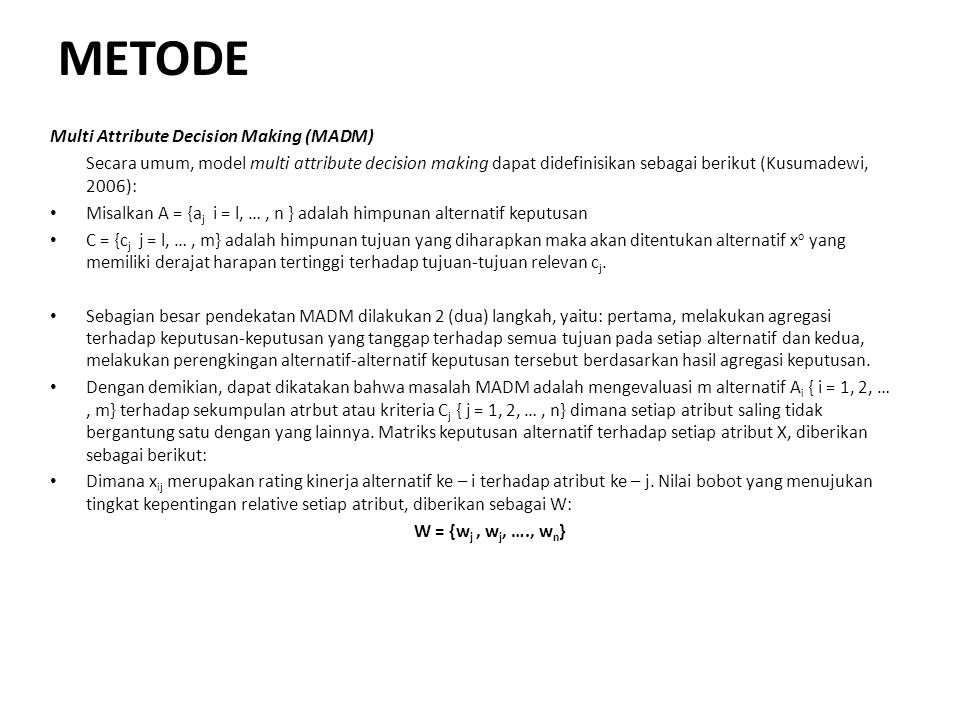 METODE Multi Attribute Decision Making (MADM)