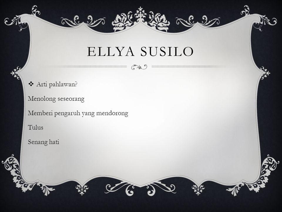 Ellya susilo Arti pahlawan Menolong seseorang