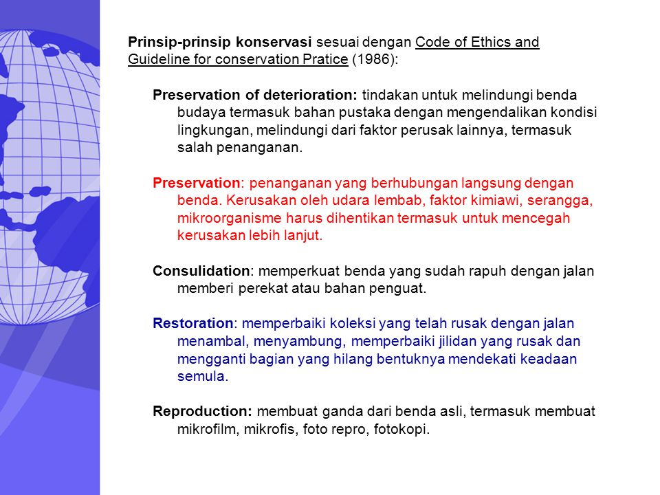 Prinsip-prinsip konservasi sesuai dengan Code of Ethics and Guideline for conservation Pratice (1986):
