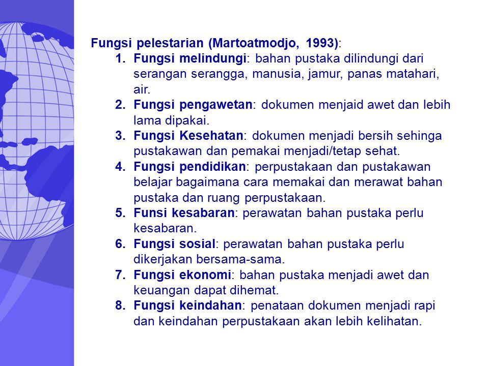 Fungsi pelestarian (Martoatmodjo, 1993):
