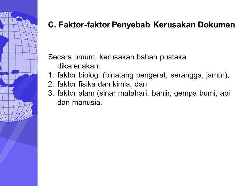 C. Faktor-faktor Penyebab Kerusakan Dokumen