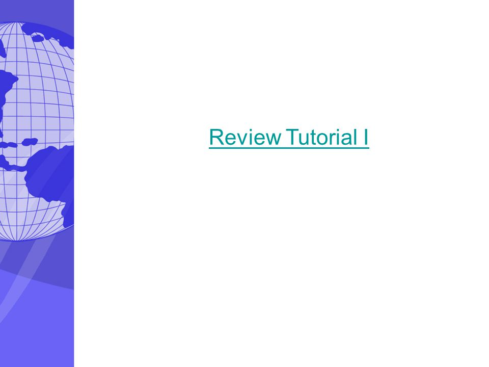 Review Tutorial I