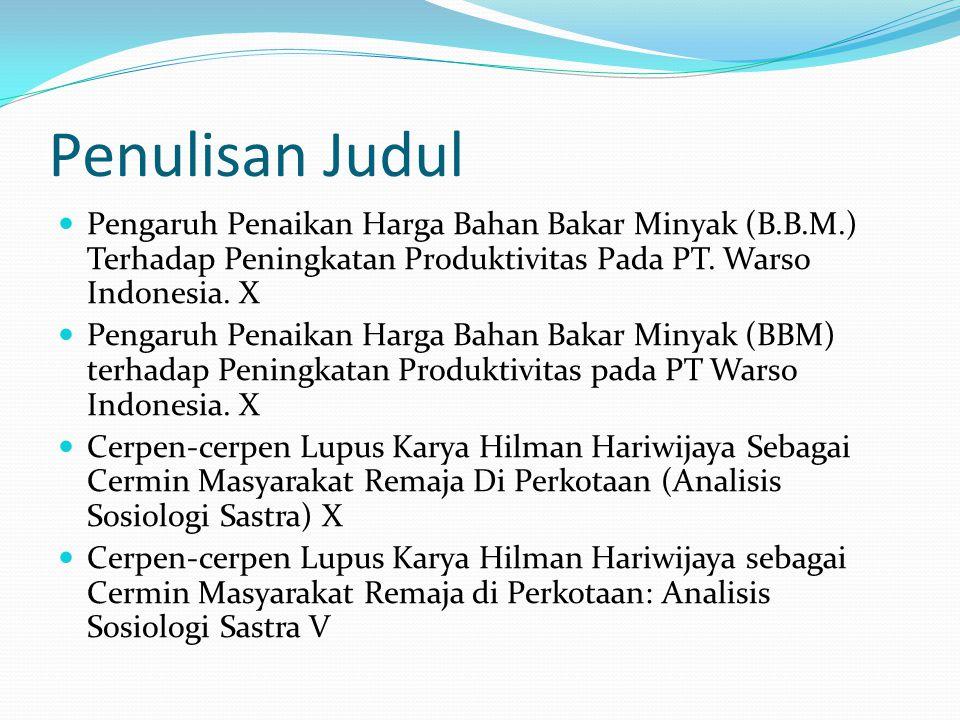 Penulisan Judul Pengaruh Penaikan Harga Bahan Bakar Minyak (B.B.M.) Terhadap Peningkatan Produktivitas Pada PT. Warso Indonesia. X.