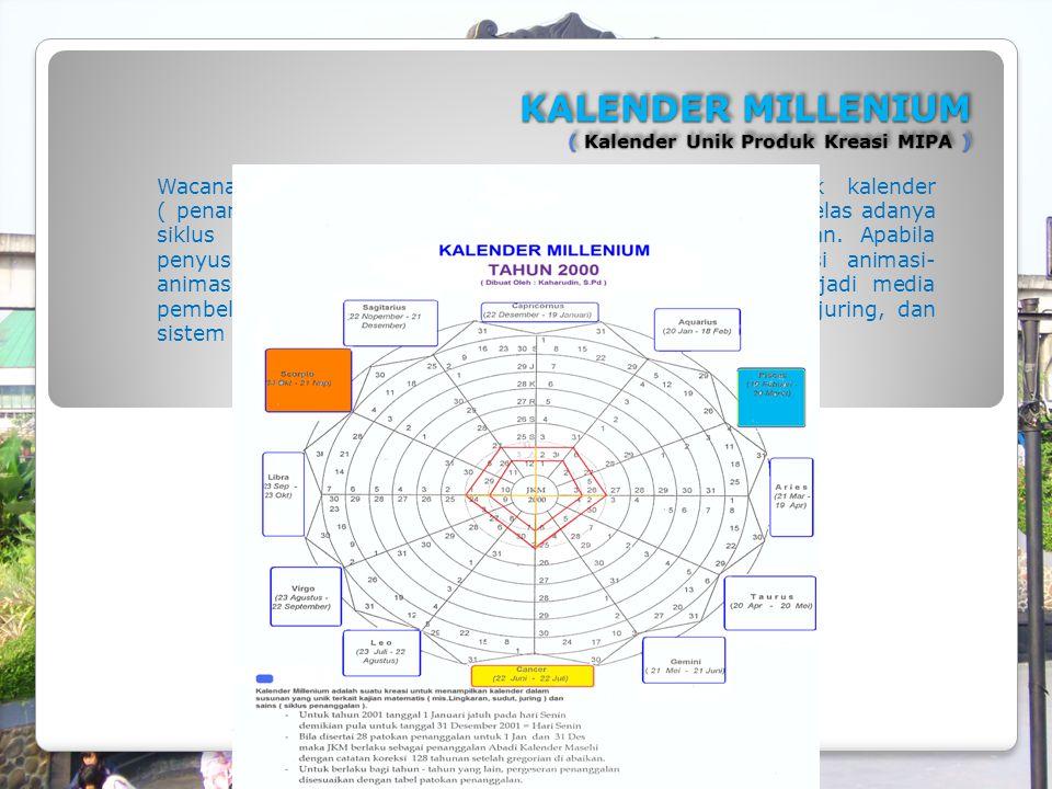 KALENDER MILLENIUM ( Kalender Unik Produk Kreasi MIPA )