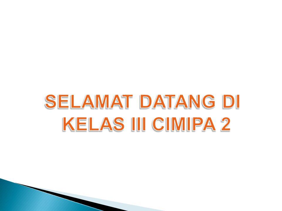 SELAMAT DATANG DI KELAS III CIMIPA 2