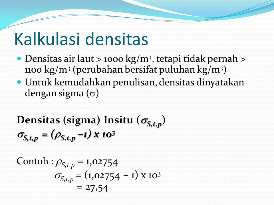 Kalkulasi densitas Densitas (sigma) Insitu (S,t,p)