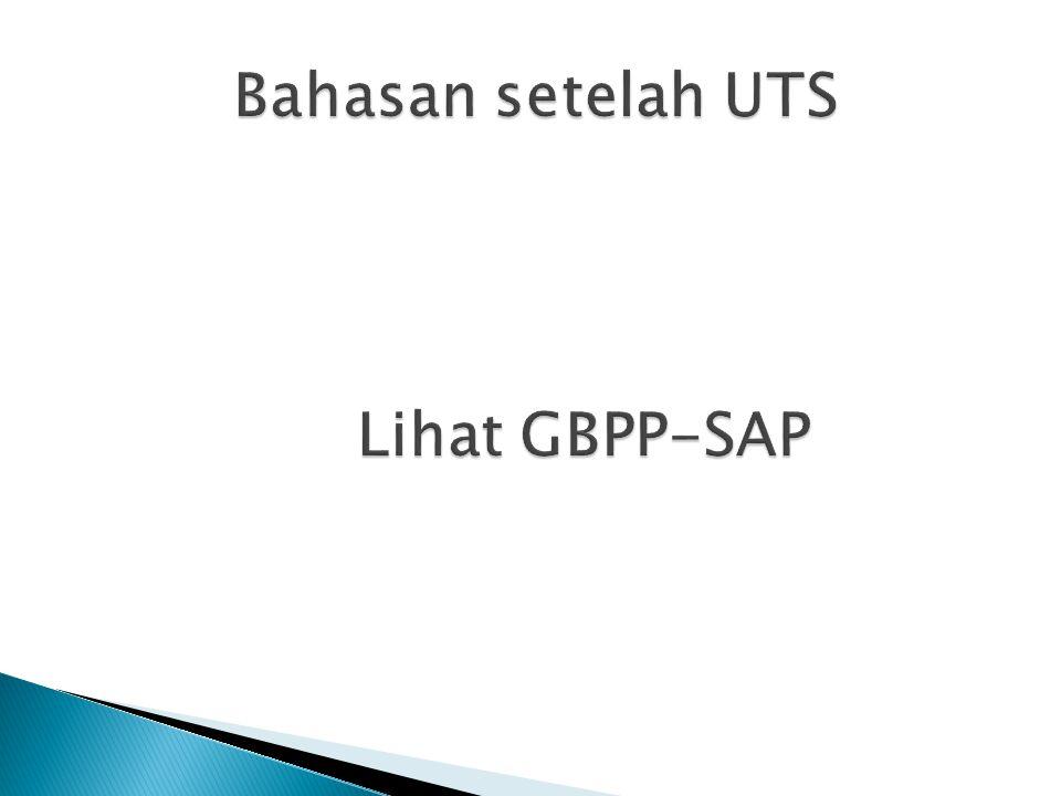 Bahasan setelah UTS Lihat GBPP-SAP