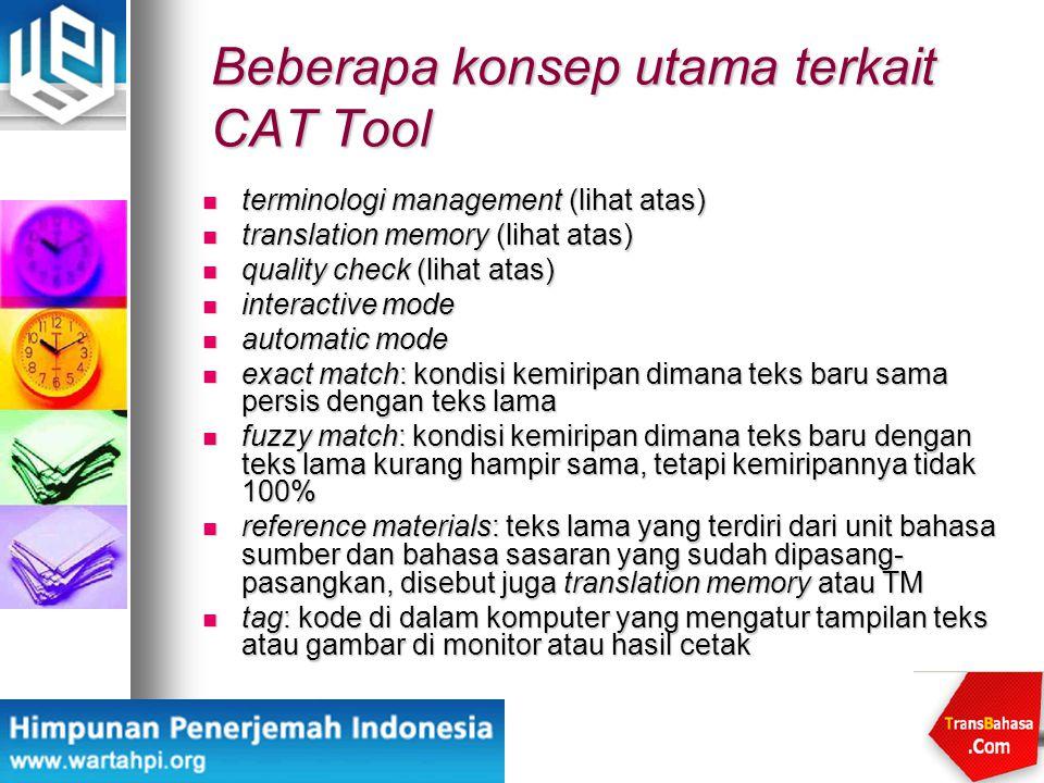 Beberapa konsep utama terkait CAT Tool