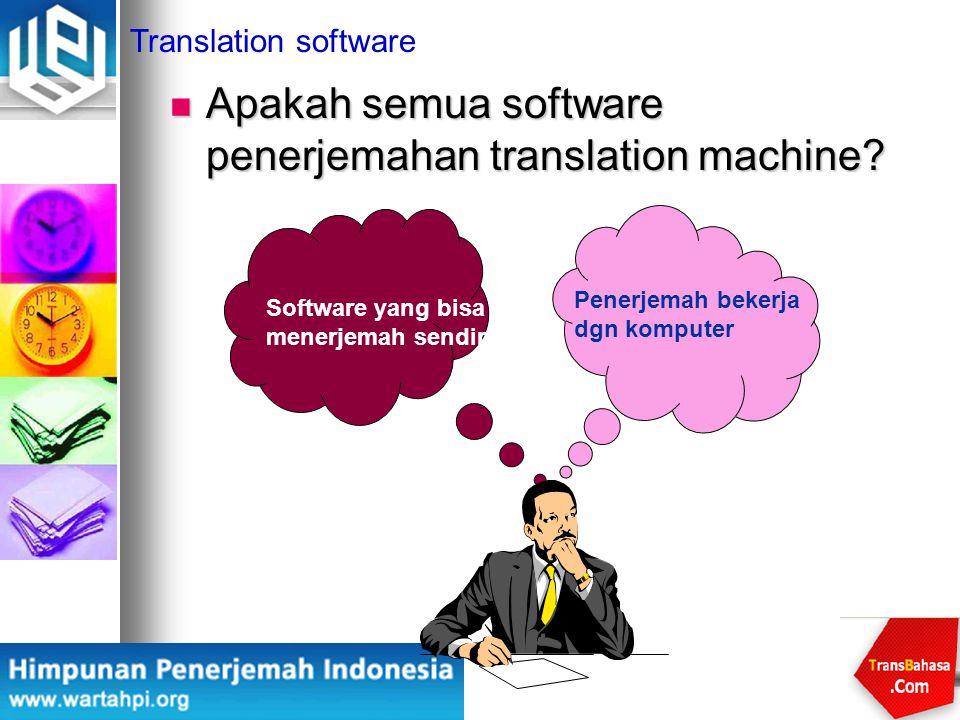 Apakah semua software penerjemahan translation machine