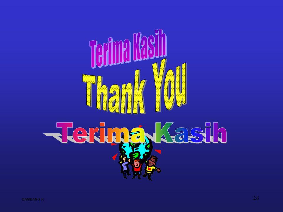 Terima Kasih Thank You Terima Kasih BAMBANG H