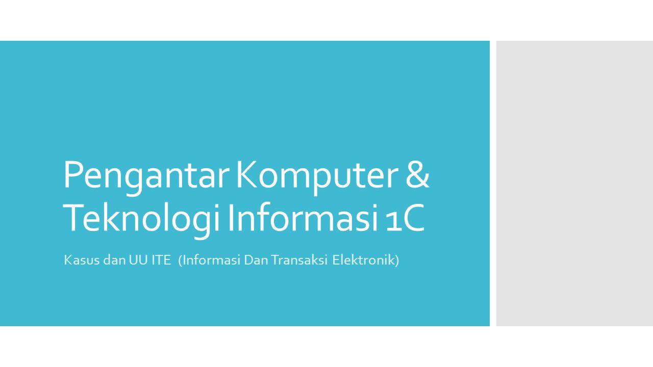 Pengantar Komputer & Teknologi Informasi 1C