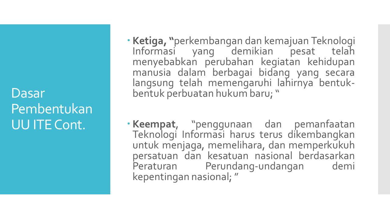 Dasar Pembentukan UU ITE Cont.