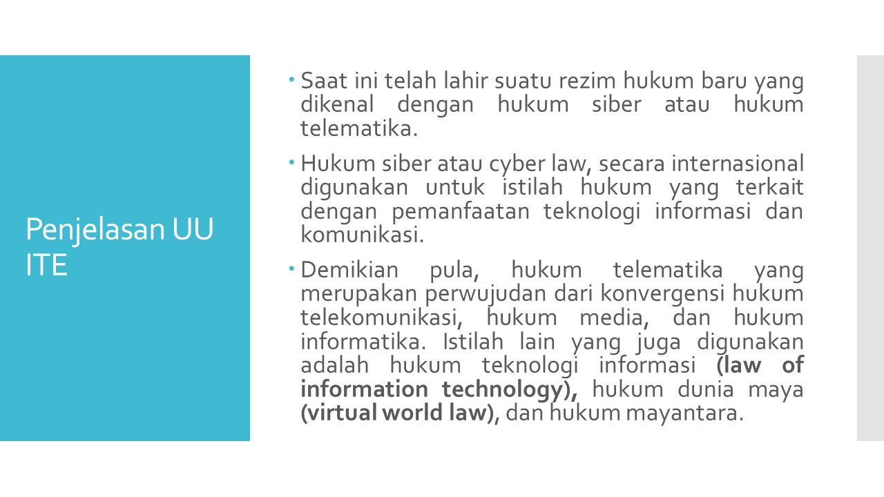 Saat ini telah lahir suatu rezim hukum baru yang dikenal dengan hukum siber atau hukum telematika.