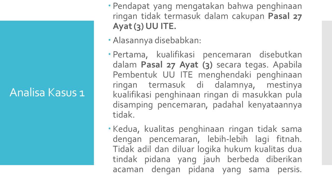 Pendapat yang mengatakan bahwa penghinaan ringan tidak termasuk dalam cakupan Pasal 27 Ayat (3) UU ITE.