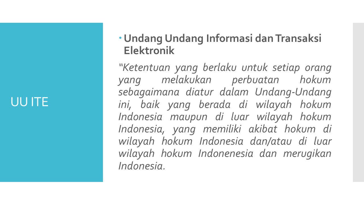 UU ITE Undang Undang Informasi dan Transaksi Elektronik