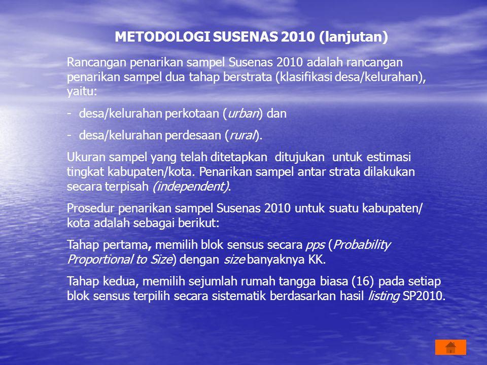 METODOLOGI SUSENAS 2010 (lanjutan)