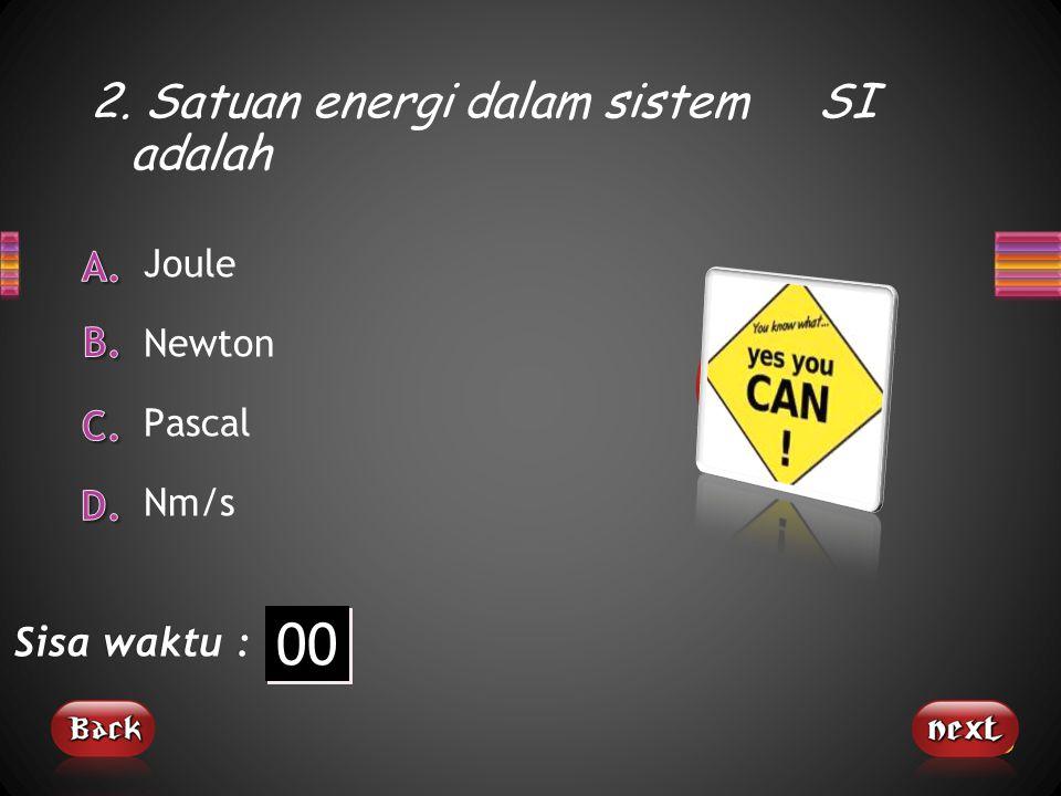 2. Satuan energi dalam sistem SI adalah