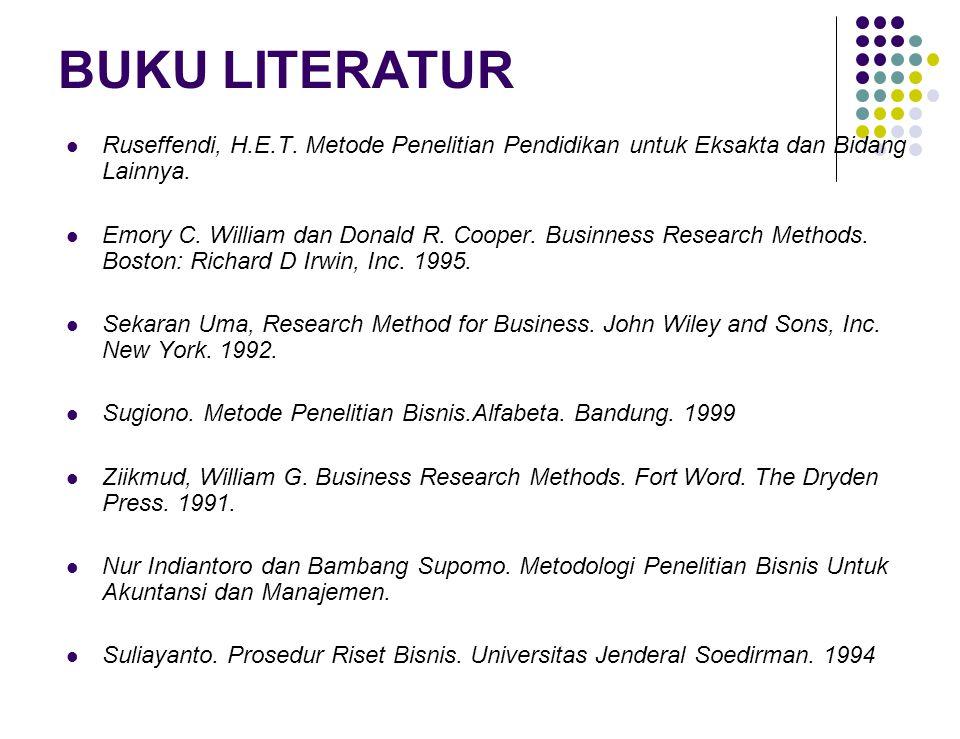 BUKU LITERATUR Ruseffendi, H.E.T. Metode Penelitian Pendidikan untuk Eksakta dan Bidang Lainnya.