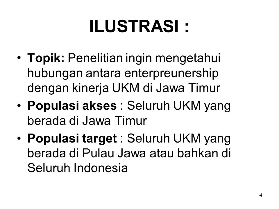 ILUSTRASI : Topik: Penelitian ingin mengetahui hubungan antara enterpreunership dengan kinerja UKM di Jawa Timur.