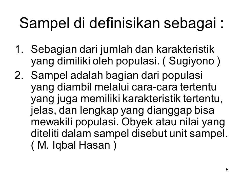 Sampel di definisikan sebagai :
