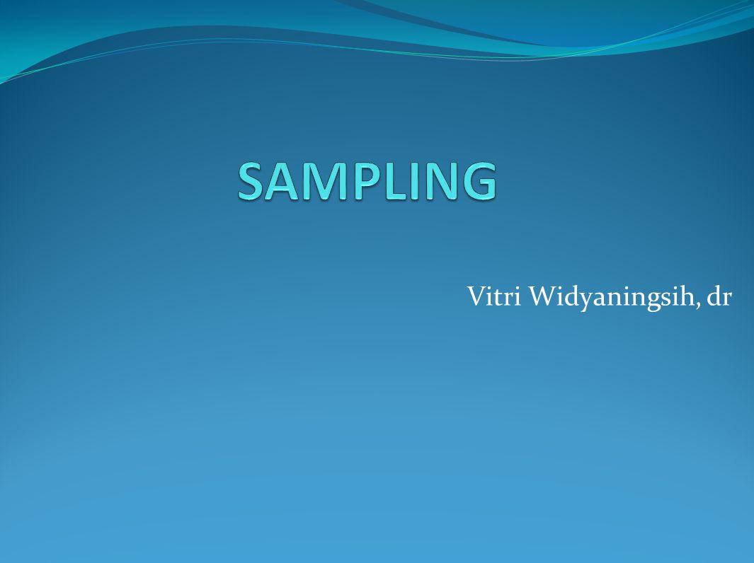 SAMPLING Vitri Widyaningsih, dr