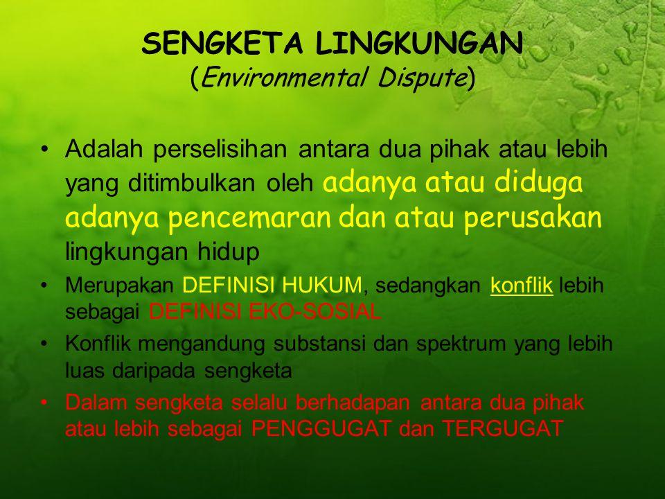 SENGKETA LINGKUNGAN (Environmental Dispute)