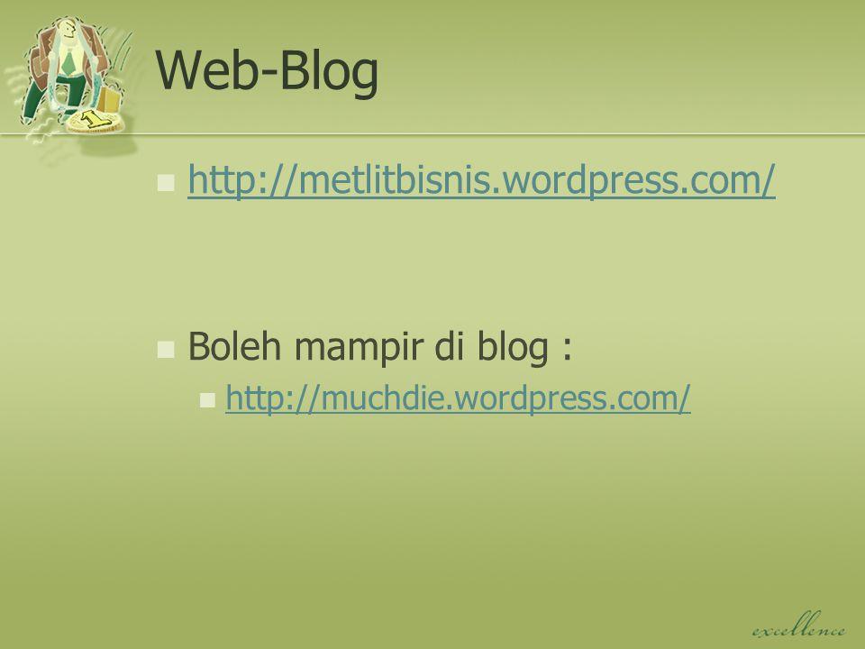 Web-Blog http://metlitbisnis.wordpress.com/ Boleh mampir di blog :