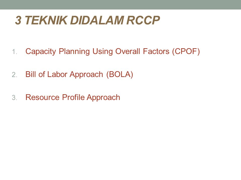 3 TEKNIK DIDALAM RCCP Capacity Planning Using Overall Factors (CPOF)