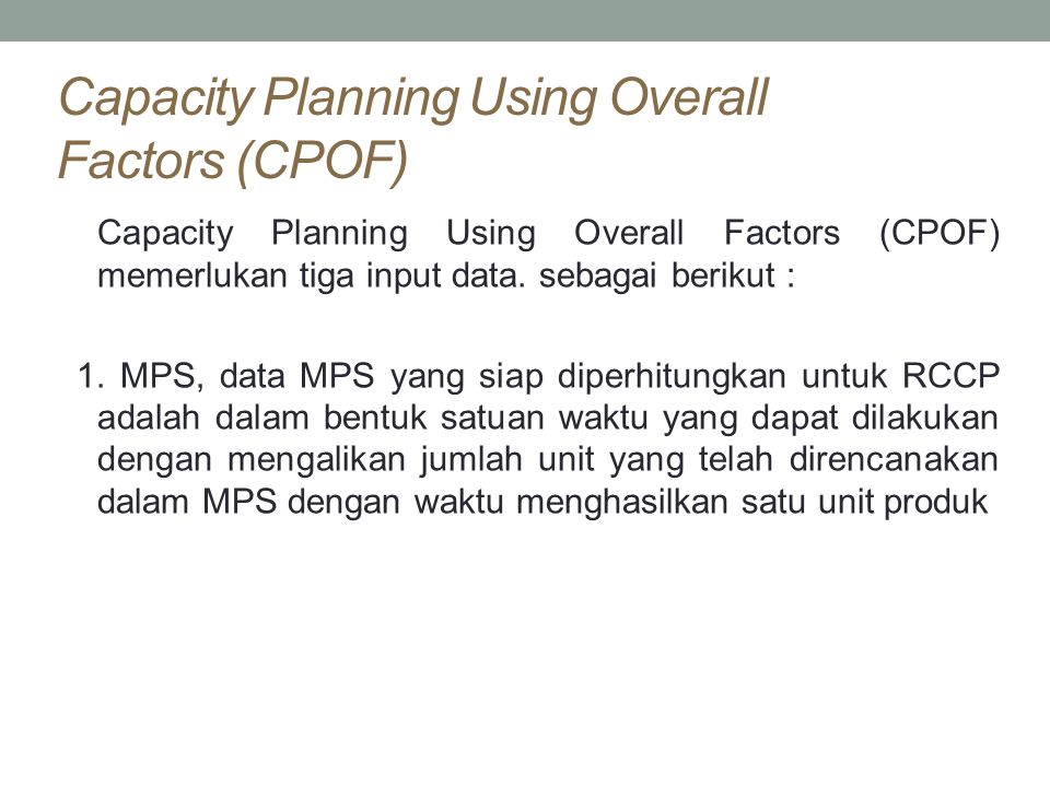 Capacity Planning Using Overall Factors (CPOF)