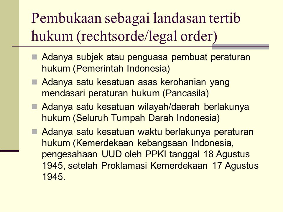 Pembukaan sebagai landasan tertib hukum (rechtsorde/legal order)